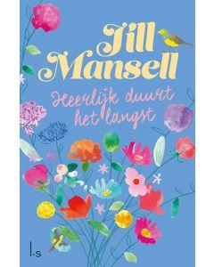 Heerlijk duurt het langst - Jill Mansell (Midprice)
