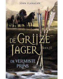 De Grijze Jager 15- De vermiste prins - John Flanagan (Paperback)