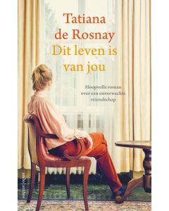 Dit leven is van jou - Tatiana de Rosnay