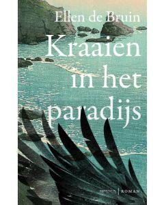 Kraaien in het paradijs - Ellen de Bruin