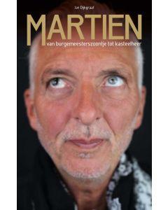 Martien - Van burgemeesterszoontje tot kasteelheer - Jan Dijkgraaf