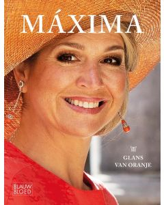 Máxima: glans van Oranje - Simone Lamain