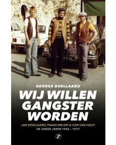 Wij willen gangster worden - George Boellaard