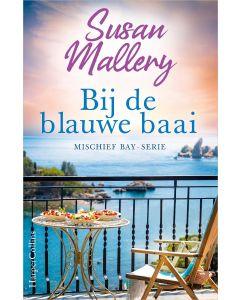 Bij de blauwe baai - Susan Mallery - Mischief Bay 1