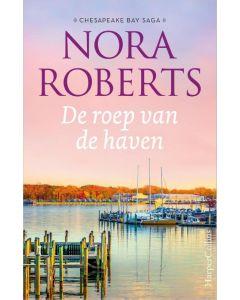 De roep van de haven - Chesapeake Bay Saga 3 - Nora Roberts