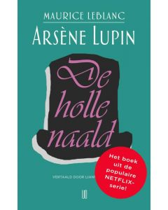 Arsène Lupin 3 - De Holle Naald - Maurice Leblanc